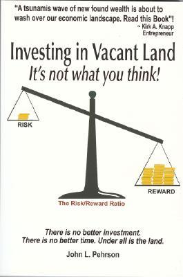 Investing in Vacant Land by John Pehrson