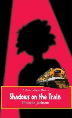 Shadows on the Train A Dinah Galloway Mystery 5