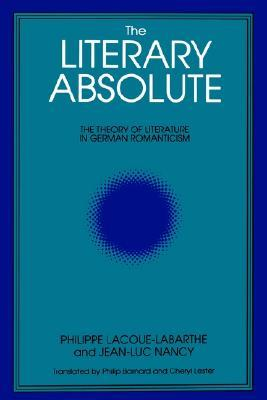The Literary Absolute: The Theory of Literature in German Romanticism (Suny Series in Judaica) (SUNY Series, Intersections: Philosophy and Critical Theory)