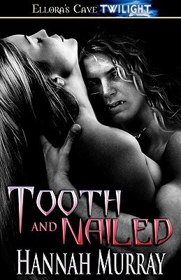 Tooth and Nailed by Hannah Murray