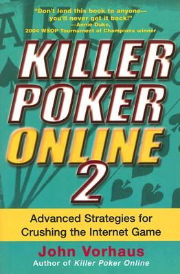 Killer Poker Online 2 by John Vorhaus