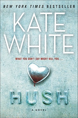 Hush by Kate White