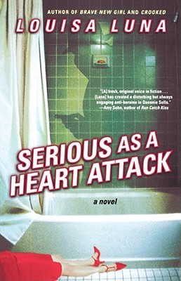 Serious As a Heart Attack by Louisa Luna