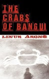 The Crabs of Bangui by Linus Asong