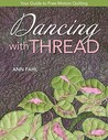 Dancing with Thread: Your Guide to Free-Motion Quilting