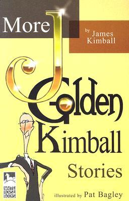 More J. Golden Kimball Stories