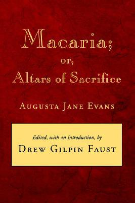 Macaria; or, Altars of Sacrifice by Augusta Jane Evans