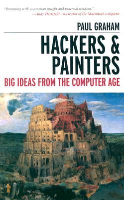 Hackers &amp; Painters: Big Ideas from the Computer Age