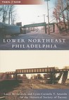 Lower Northeast Philadelphia, Pennsylvania (Then and Now)