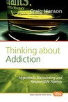 Thinking About Addiction: Hyperbolic Discounting And Responsible Agency. (Value Inquiry Book)