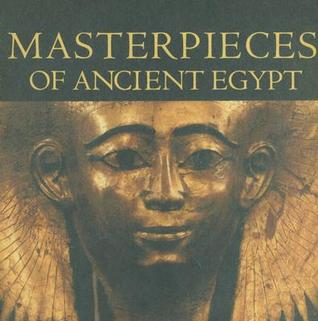Masterpieces of Ancient Egypt by Nigel Strudwick