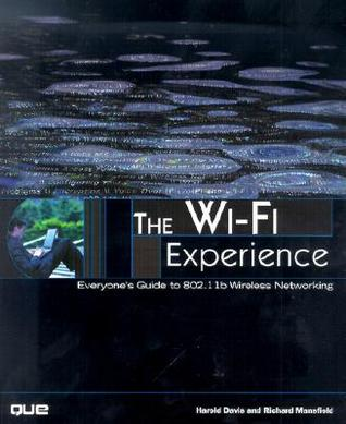 The Wi-Fi Experience: Everyone's Guide to 802.11b Wireless Networking (Que-Consumer-Other)