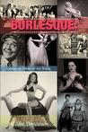 Burlesque: Legendary Stars of the Stage, 2nd Ed