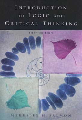 Introduction to Logic and Critical Thinking by Merrilee H Salmon