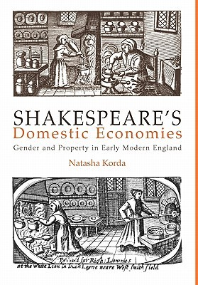Shakespeare's Domestic Economies by Natasha Korda