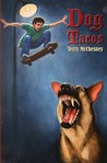 Dog Tacos by Terry McChesney
