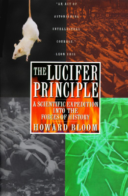 The Lucifer Principle  by Howard Bloom