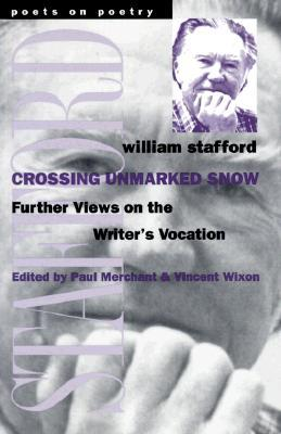 Crossing Unmarked Snow by William Edgar Stafford
