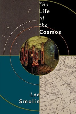 The Life of the Cosmos by Lee Smolin