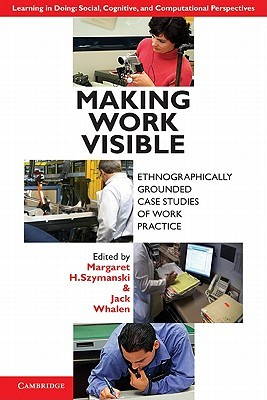 Making Work Visible by Jack Whalen