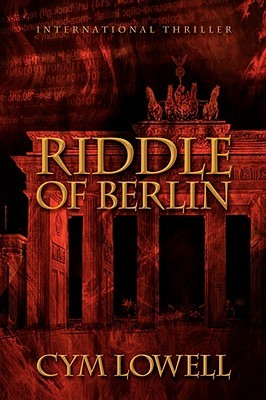 Riddle of Berlin by Cym Lowell