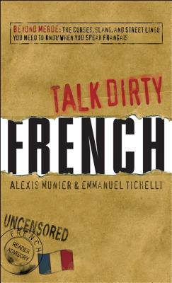 Talk Dirty French by Alexis Munier