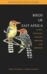 The Birds of East Africa: Kenya, Tanzania, Uganda, Rwanda, Burundi