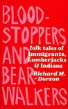 Bloodstoppers and Bearwalkers: Folk Traditions of the Upper Peninsula