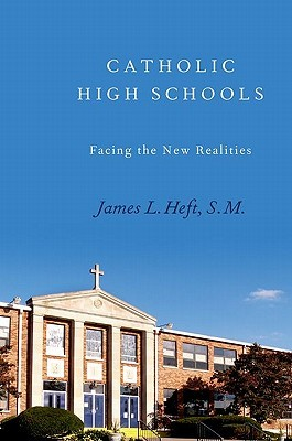 Catholic High Schools by James L. Heft