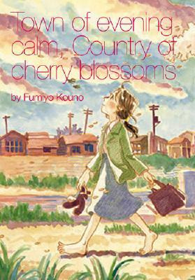 Town of Evening Calm, Country of Cherry Blossoms by Fumiyo Kouno