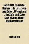 Zatch Bell! Character Redirects to Lists: Zeno and Dufort, Wonrei and Li-En, Zofis and Koko, Suzy Mizuno, List of Ancient Mamodo