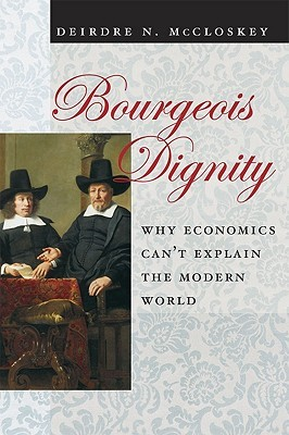 Bourgeois Dignity by Deirdre N. McCloskey