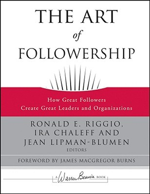 The Art of Followership by Ronald E. Riggio