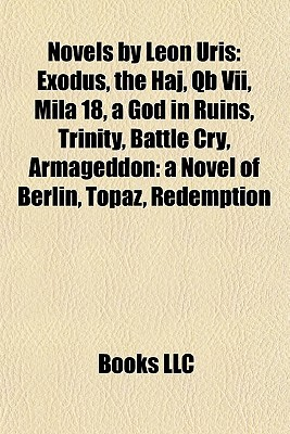 Novels by Leon Uris by Books LLC