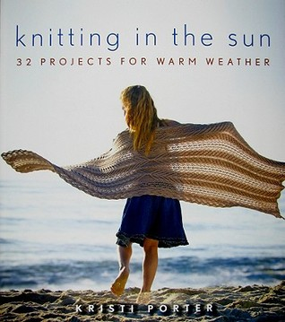 Knitting In the Sun: 32 Projects for Warm Weather