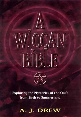 A Wiccan Bible by A.J. Drew