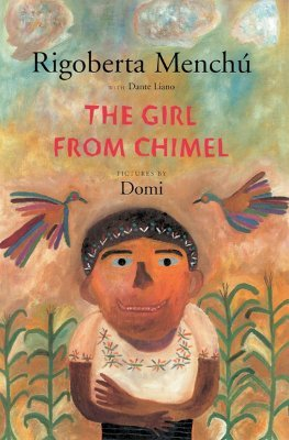 The Girl from Chimel by Rigoberta Menchú