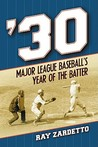 30: Major League Baseballs Year of the Batter