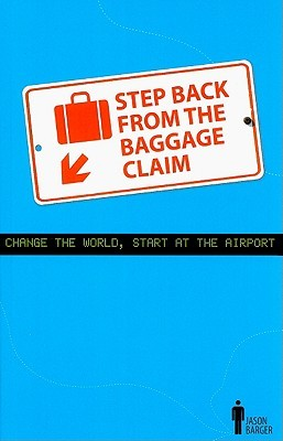 Step Back From The Baggage Claim by Jason Barger