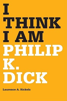 I Think I Am by Laurence A. Rickels