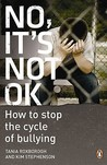 No, It's Not OK: How to Stop the Cycle of Bullying