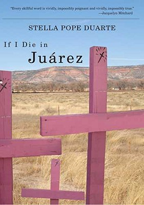 If I Die in Juárez by Stella Pope Duarte