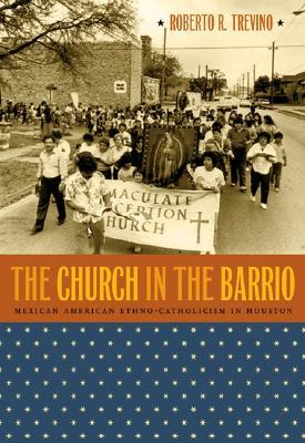 Church in the Barrio by Roberto R. Trevino