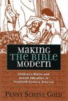 Making the Bible Modern: Children's Bibles and Jewish Education in Twentieth-Century America
