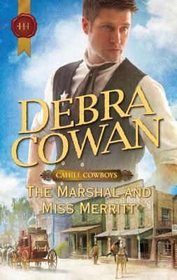 The Marshal and Miss Merritt (Cahill Cowboys, #2)