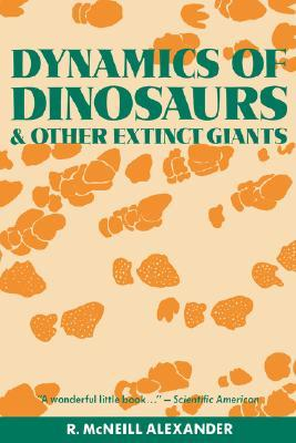 Dynamics of Dinosaurs by R. McNeill Alexander