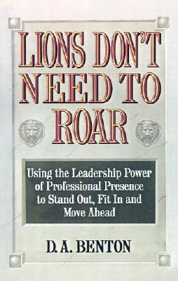 Lions Don't Need to Roar by D.A. Benton