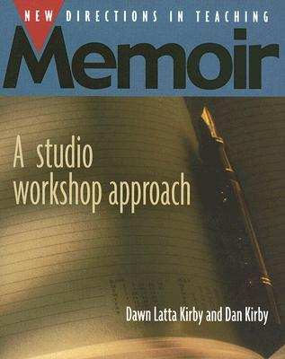 New Directions in Teaching Memoir: A Studio Workshop Approach