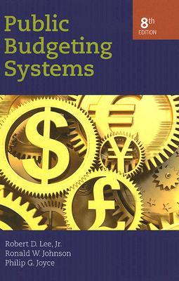Public Budgeting Systems by Robert D. Lee Jr.