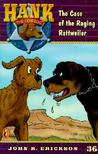The Case of the Raging Rottweiler (Hank the Cowdog, #36)